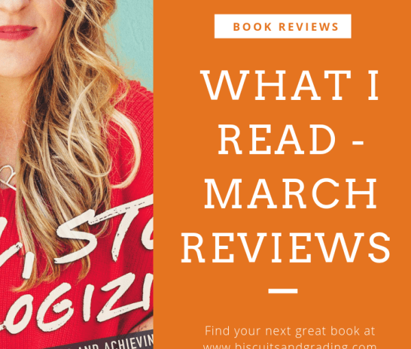 What I Read in March – Girl, Stop Apologizing and More