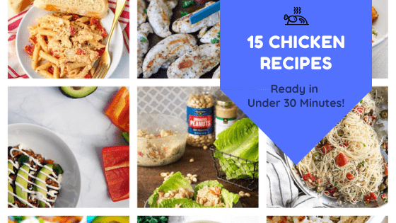 15 Quick and Easy Chicken Recipes in 30 Minutes or Less
