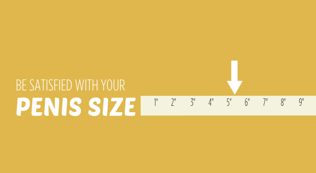 Be Satisfied With Your Penis Size