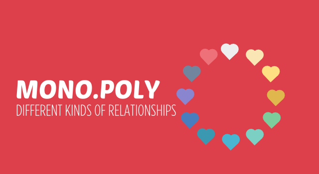 Different kinds of relationships. From monogamy to polyamory or friends with and without benefits