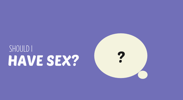 How should i have sex