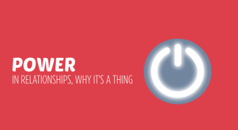 Power in relationships and why it's a thing