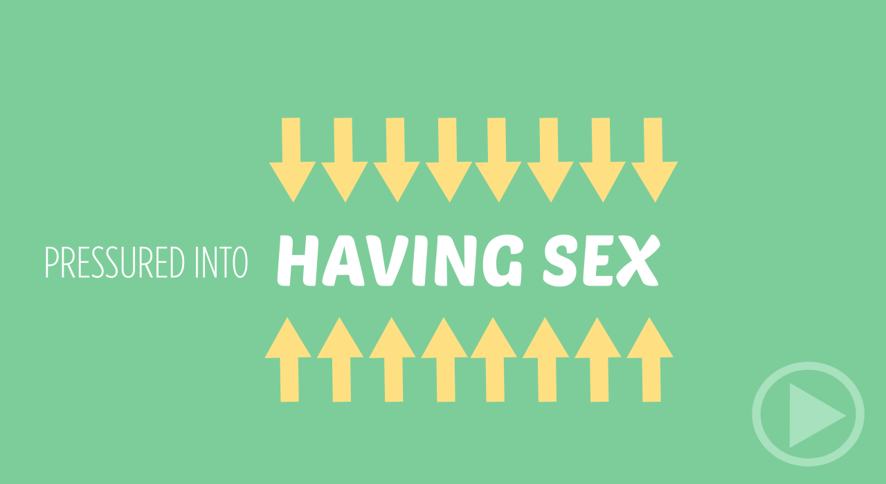 I'm Getting Pressured Into Sex