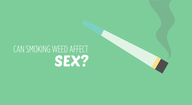 Can smoking weed affect sex?
