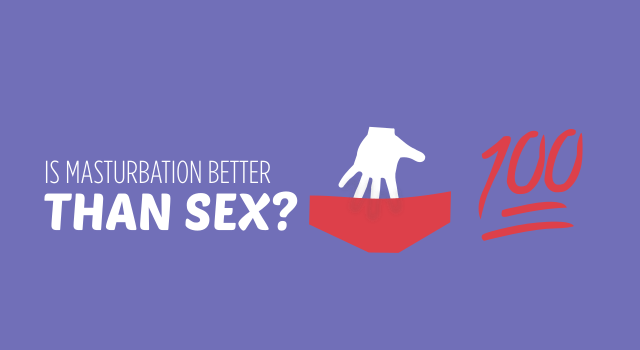 is masturbation better than sex