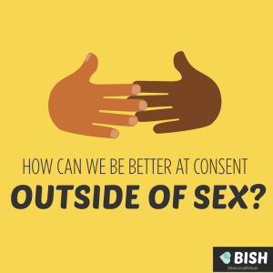 How can we be better at consent outside of sex?