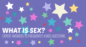 What is sex - expert answers to frequently asked questions