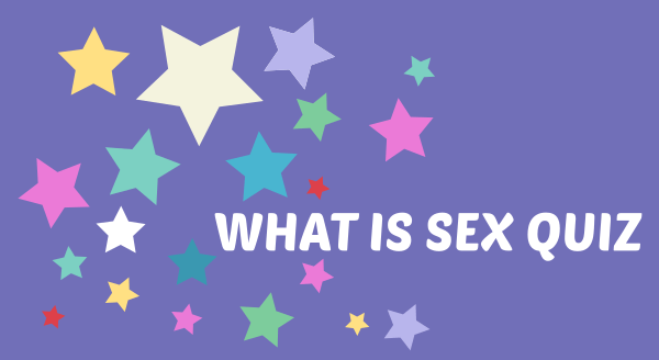 What is sex quiz