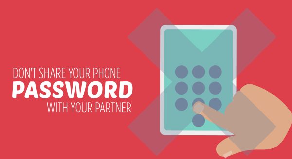 Don't share your phone password with your partner - finger on phone password with a cross over it