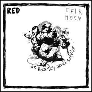 Red – Felk Moon - LP - inked edition / White vinyl