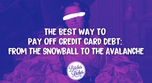 The Best Way To Pay off Credit Card Debt: From the Snowball To the Avalanche