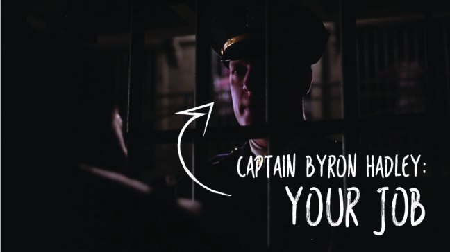 Captain Byron Hadley: Your Job