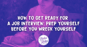 How To Get Ready For a Job Interview: Prep Yourself Before You Wreck Yourself
