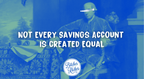 Not Every Savings Account Is Created Equal