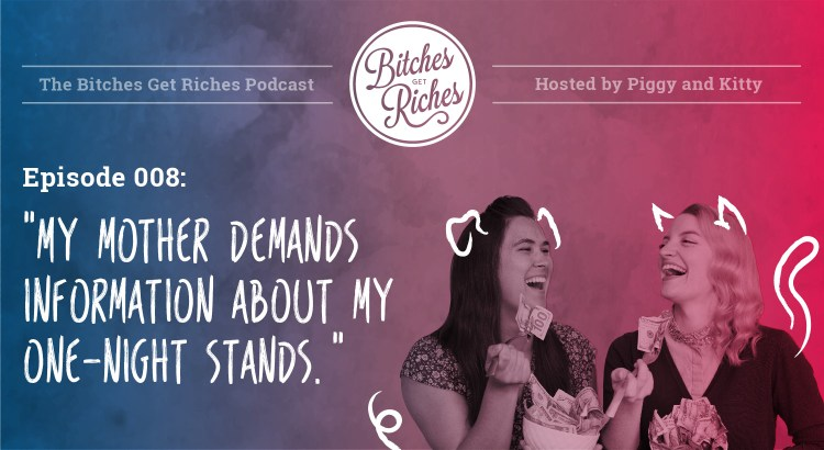 "Episode 008: ""My mother demands information about my one-night stands."""