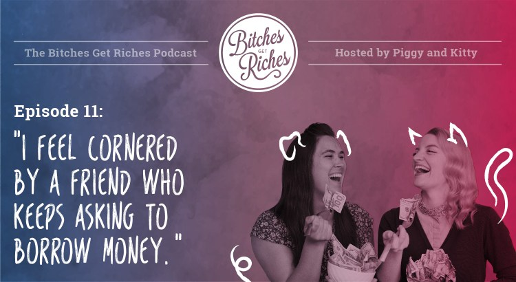 """Episode 11: """"I feel cornered by a friend who keeps asking to borrow money."""""""