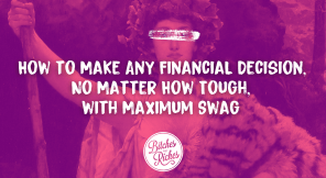 How to Make Any Financial Decision, No Matter How Tough, with Maximum Swag