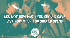 Ask Not How Much You Should Save, Ask How Much You Should Spend
