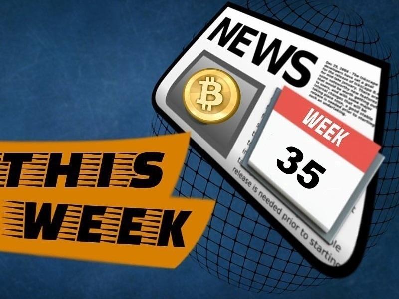 Crypto news week 35