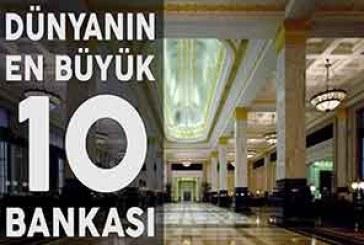 Dünyanın En Büyük 10 Bankası