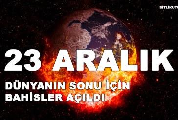 23 Aralık Dünyanın Sonu Geliyor