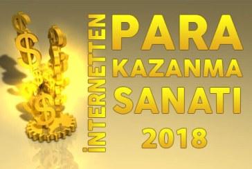 İnternetten Para Kazanmak 2018