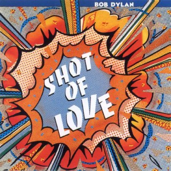 Bob Dylan, Shot of Love