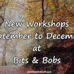 New Workshops for September to December
