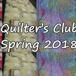 Quilter's Club – New Classes for Spring 2018