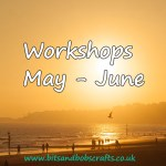 New Workshops for May & June 2018