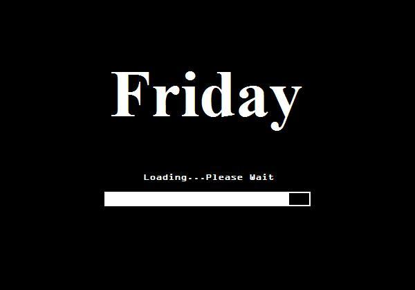 Friday loading