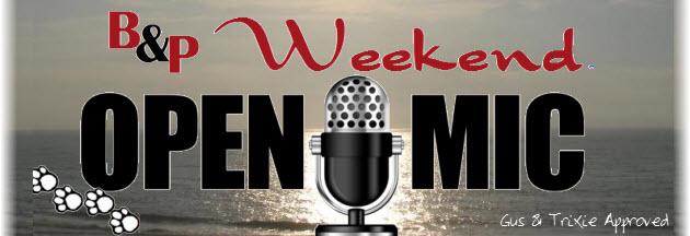 Weekend open mic