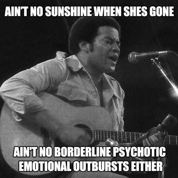 Ain T No Sunshine When She S Gone Bits And Piecesbits And Pieces