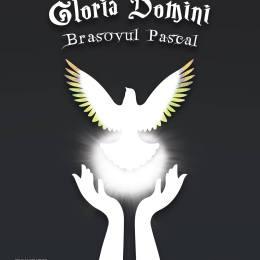 Gloria Domini – Brașovul Pascal, un festival original al Brașovului ce dorește să reunească toate confesiunile cu prilejul Sărbătorii Învierii Domnului