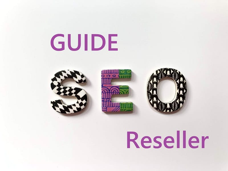 A Short Guide on How to Choose the Best SEO Services if You Want to Become an SEO Reseller