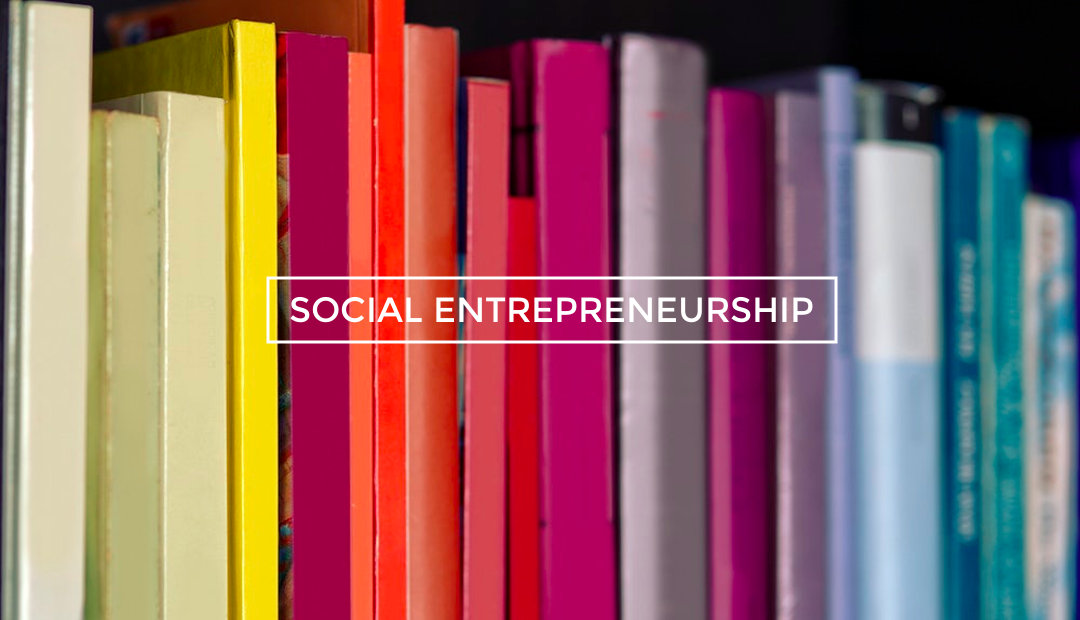 Creating the Solution: Social Entrepreneurship