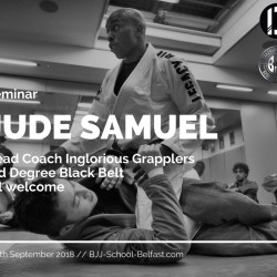 Jude Samuel BJJ Seminar - Inglorious Grapplers - BJJ School Belfast -Sept 15th 2018