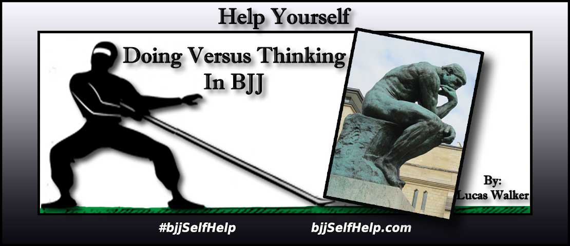 Doing Versus Thinking In BJJ