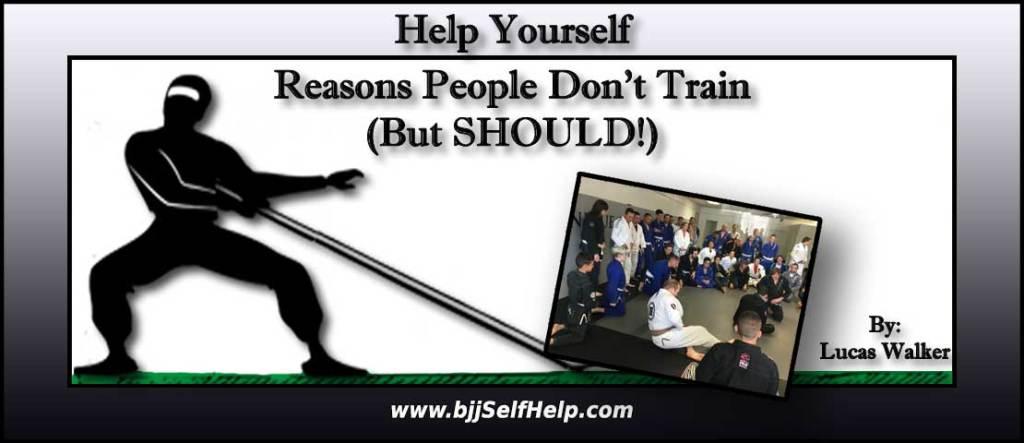 Reasons People Dont Train BJJ But Should Start Training BJJ