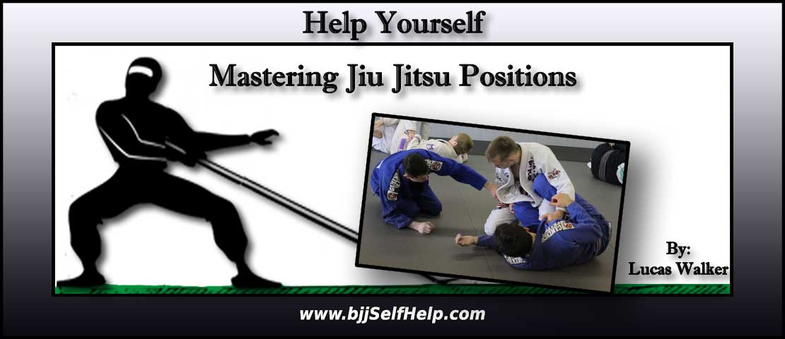 Mastering Jiu Jitsu Positions