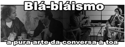 blablaismo_antigo