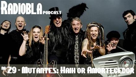 Radiobla #29 - Analisa Mutantes: Haih or Amortecedor