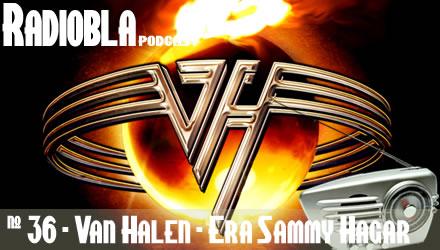 Radiobla #36 - Van Halen - Era Sammy Hagar
