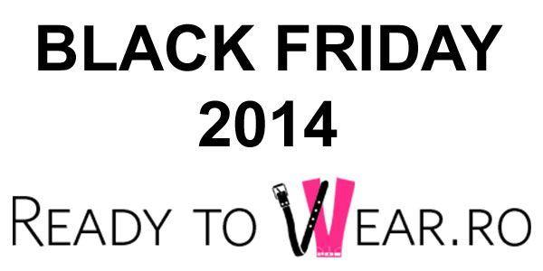 Black Friday 2014: Reduceri la haine – Ready to wear