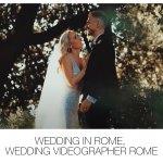 Wedding in Rome, Wedding Videographer Rome.