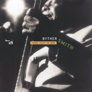 Byther Smith - Throw Away The Book