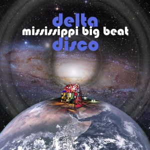 Mississppi Big Beat / Delta Disco