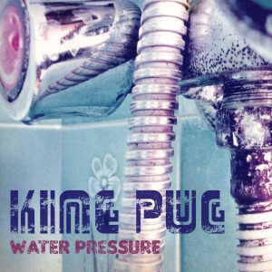 King Pug - Water Pressure