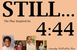 STILL...The Play Inspired by 4:44