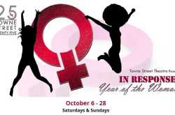 Towne Street Theatre IN RESPONSE; Year of the Woman